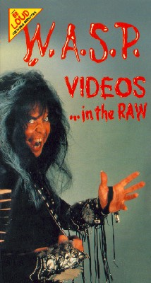 W.A.S.P.: Videos in the Raw