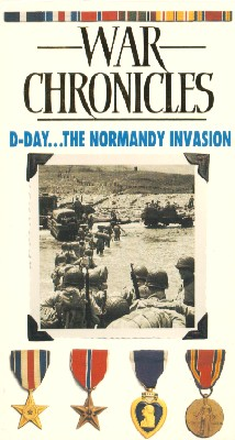 World War II: The War Chronicles - D-Day, The Normandy Invasion