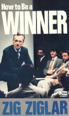 Zig Ziglar: How to Be a Winner