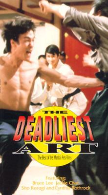 Deadliest Art: The Best of the Martial Arts Films