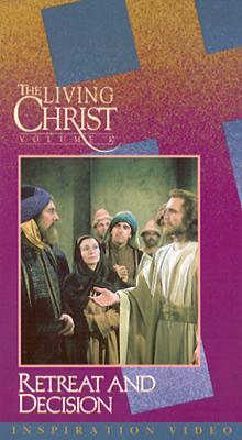 Living Christ, Vol. 10: Retreat and Decision