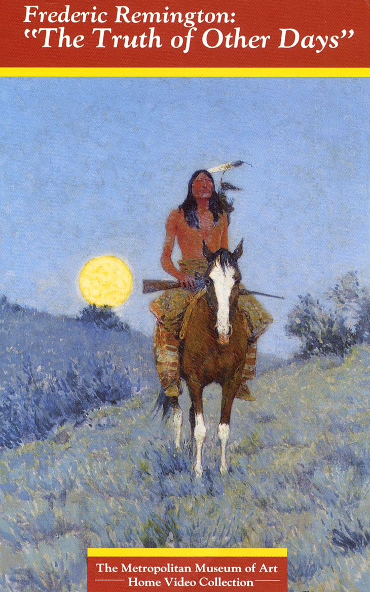 Frederic Remington: The Truth of Other Days