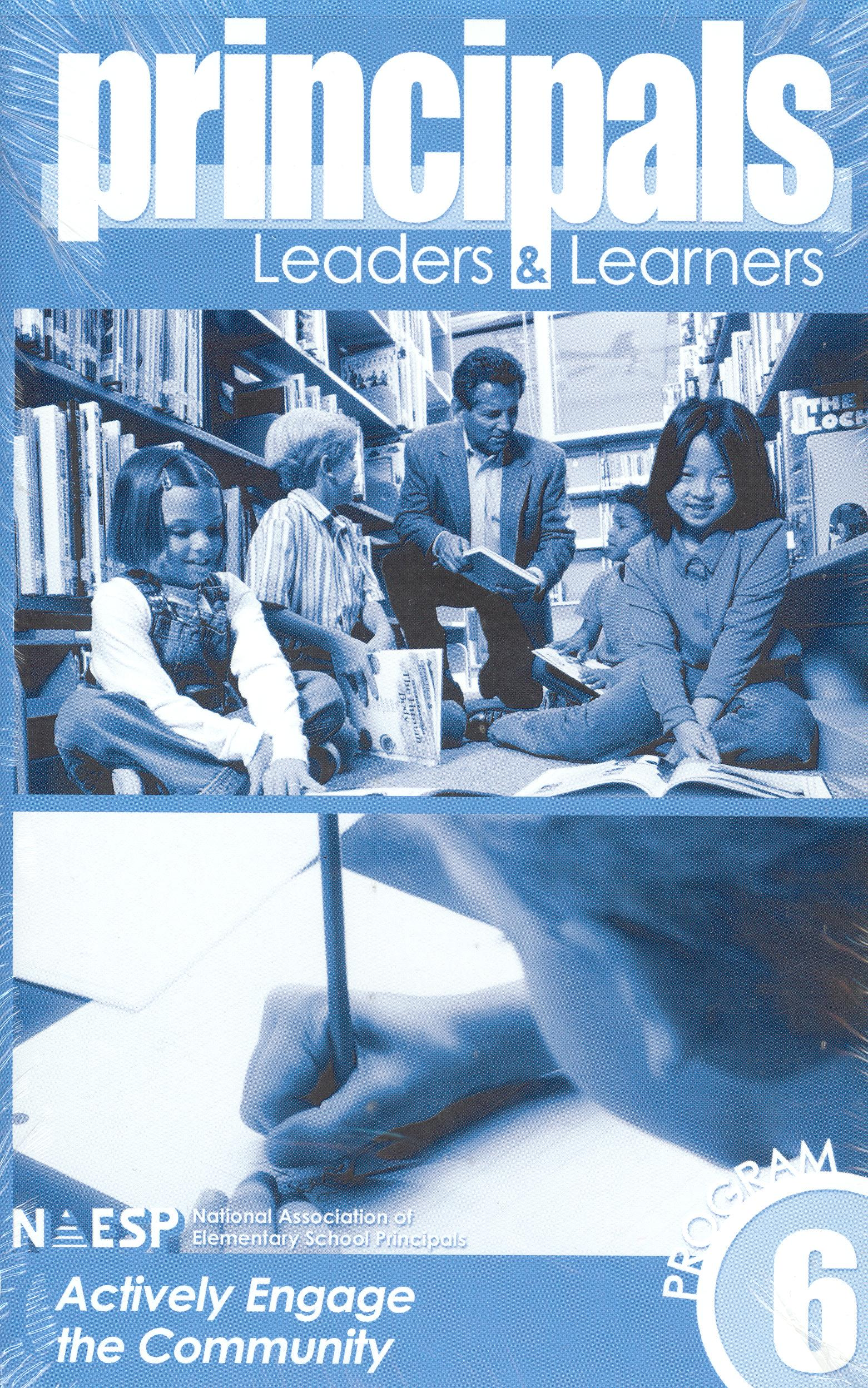 Principals: Leaders & Learners, Program 6: Actively Engage the Community