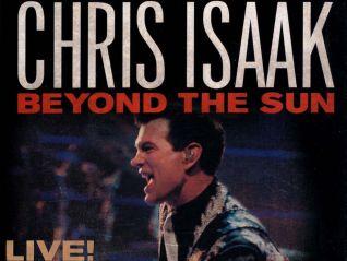 Chris Isaak: Beyond the Sun - Live!