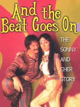 And the Beat Goes On: The Sonny & Cher Story