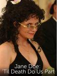 Jane Doe: 'til Death Do Us Part