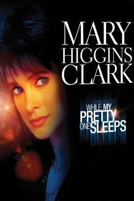 Mary Higgins Clark's While My Pretty One Sleeps
