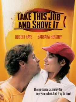 Take This Job and Shove It