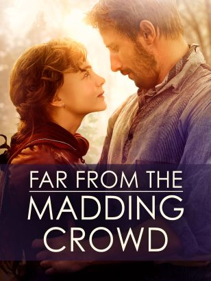 Far from the madding crowd / director, Thomas Vinterberg.