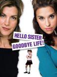 Hello Sister, Goodbye Life!