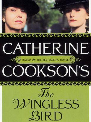 Catherine Cookson's The Wingless Bird