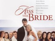 Kiss The Bride & Just The Ticket Kiss The Bride/Just The Ticket (DVD) UPC: 011891700177