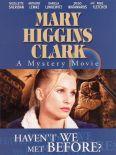 Mary Higgins Clark's Haven't We Met Before?