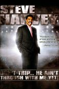Steve Harvey: Don't Trip... He Ain't Through With Me Yet!