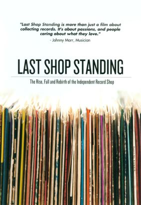 Last Shop Standing: The Rise, Fall, and Rebirth of the Independent Record Shop