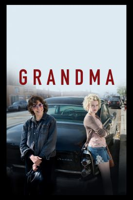 Grandma / an 1821 Media and Depth of Field production &#59; produced by Andrew Miano, Paul Weitz, Paris Kassidokostas-Latsis and Terry Douglas &#59; w