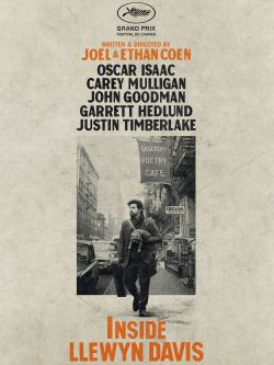 Inside Llewyn Davis / CBS Films &#59; StudioCanal &#59; written and directed by Joel Coen & Ethan Coen &#59; produced by Scott Rudin, Ethan Coen and J