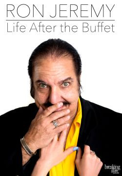 Ron Jeremy: Life After the Buffet