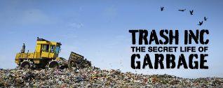 Trash Inc.: The Secret Life of Garbage