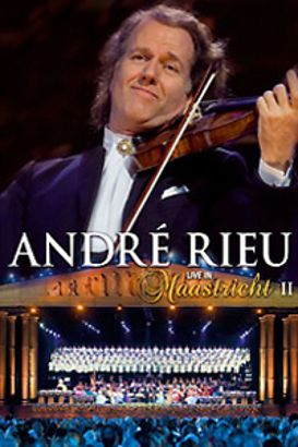André Rieu & Friends: Live in Maastricht