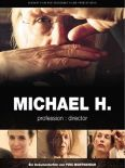 Michael H. Profession: Director