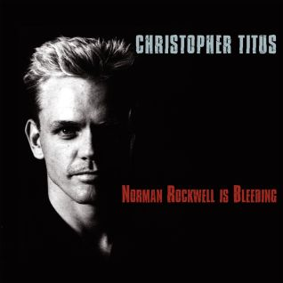 Christopher Titus: Norman Rockwell Is Bleeding