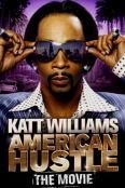 Katt Williams: American Hustle - The Movie