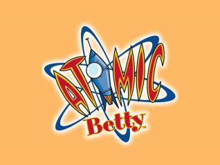 Atomic Betty [Animated TV Series]