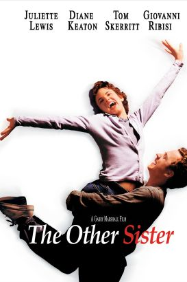The other sister / Touchstone Pictures presents &#59; a Mandeville Films production &#59; a Garry Marshall film &#59; produced by Mario Iscovich, Alex