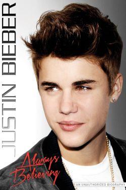 Justin Bieber: Always Believing - Unauthorized