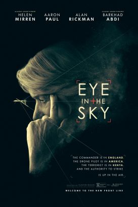 Eye in the sky / Universal &#59; Bleecker Street and Entertainment One Features present a Raindog Films/Entertainment One Features production &#59; a