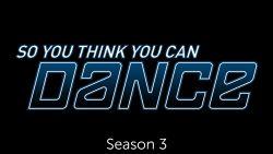 So You Think You Can Dance: Season 03
