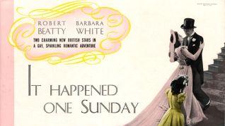It Happened One Sunday