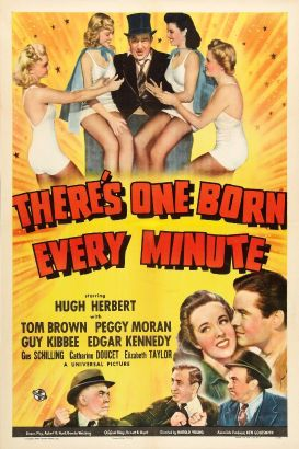 There's One Born Every Minute