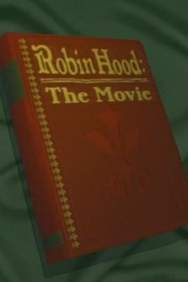 Robin Hood: The Movie