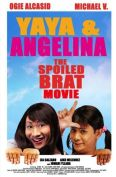 Yaya and Angelina: The Spoiled Brat Movie