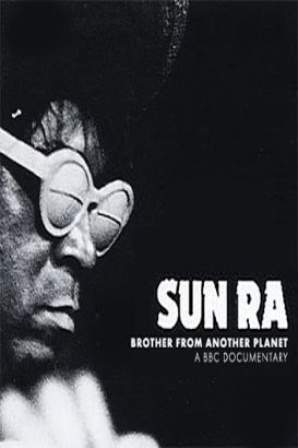 Sun Ra: Brother from Another Planet