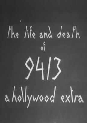 The Life and Death of 9413 - A Hollywood Extra