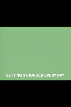 Getting Stronger Every Day