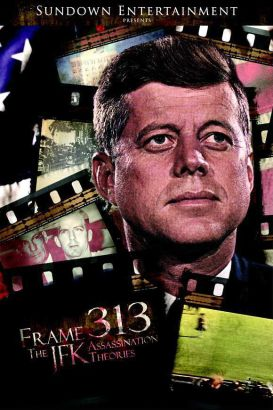 Frame 313: The JFK Assassination Theories