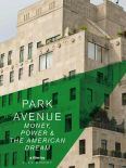 Park Avenue: Money, Power & The American Dream
