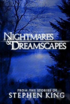 Nightmares and Dreamscapes [TV Series]