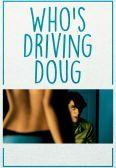 Who's Driving Doug