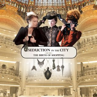 Seduction in the City: The Birth of Shopping