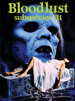 Bloodlust: Subspecies III