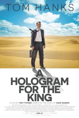 A hologram for the king / directed by Tom Tykwer &#59; written by Tom Tykwer, Dave Eggers &#59; produced by Gero Bauknecht ... and others.