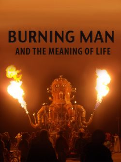The Burning Man and the Meaning of Life