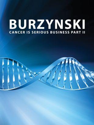 Burzynski: Cancer Is Serious Business, Part II