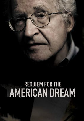 Requiem for the American dream / written, directed and produced by Jared P. Scott, Kelly Nyks, Peter Hutchison.