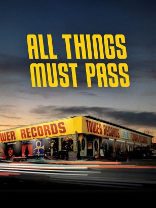 All things must pass / Gravitas Ventures presents&#59; a Company Name production &#59; written by Steven Leckart &#59; produced by Sean Stuart &#59; d